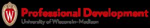 Professional development at the University of Wisconsin - Madison logo.